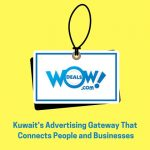 WOW Deals Is Kuwait's Advertising Gateway That Connects People and Businesses